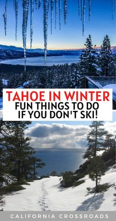 Want to know the best things to do in Lake Tahoe in winter if you don't ski? Here's your guide! What to do in South Lake Tahoe in winter | what to do in North Lake Tahoe in Winter | Tahoe winter photography | Tahoe winter trip | Things to do in Lake Tahoe winter | Tahoe winter guide | winter Tahoe activities | things to do in Tahoe besides skiing | Tahoe for non skiers | winter activities in Tahoe | Tahoe winter activities other than skiing | Tahoe resorts | Tahoe winter vacation