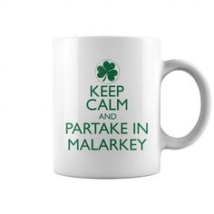 KEEP CALM AND PARTAKE IN MALARKEY #name #tshirts #MALARKEY #gift #ideas #Popular #Everything #Videos #Shop #Animals #pets #Architecture #Art #Cars #motorcycles #Celebrities #DIY #crafts #Design #Education #Entertainment #Food #drink #Gardening #Geek #Hair #beauty #Health #fitness #History #Holidays #events #Home decor #Humor #Illustrations #posters #Kids #parenting #Men #Outdoors #Photography #Products #Quotes #Science #nature #Sports #Tattoos #Technology #Travel #Weddings #Women