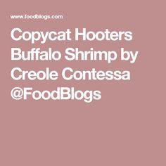 Copycat Hooters Buffalo Shrimp by Creole Contessa @FoodBlogs