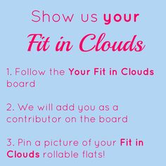 Show us YOUR Fit in Clouds. Follow our board and we'll add you as a contributor. Then pin a picture of your rollable, foldable flats!