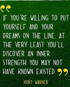 Kurt Warner quote. Amazing man & one of my favorite QBs of all time!