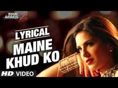 Lyrics of Maine Khud Ko  from movie Ragini MMS 2-2014 Lyricals, Sung by Mustafa Zahid ,Hindi Lyrics,Indian Movie Lyrics, Hindi Song Lyrics