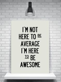 Image from http://amerrylife.com/wp-content/uploads/2014/12/fitness-motivation-quote-im-here-to-be-awesome.jpg.