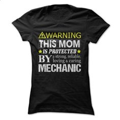 This Mom Is Protected By a Mechanic - customized shirts #shirt #style
