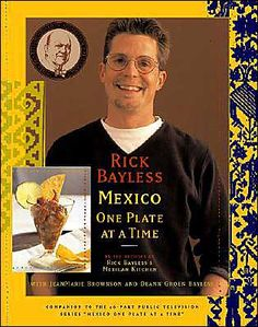 Rick Bayless - Mexico One Plate at a Time. #Cookbook