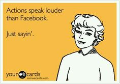 Actions speak louder than Facebook