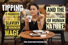 Tipping promotes the insidious slavery of minimum wage, and the worst elements of human nature. Here's Why ... https://tinyurl.com/ya62rqft