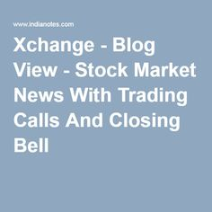 Stock Market News With Trading Calls And Closing Bell