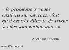 L'authenticité des citations sur internet....en francais! Such a true statement!