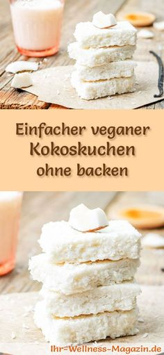 Vegane Kuchen und Süßspeisen: Rezept für einen veganen Kokoskuchen - der Kuchen gelingt ohne backen, ist gesund, lecker und bekömmlich ...