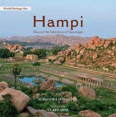 Sen Gupta, Subhadra, photographs by Clare Arni. Hampi: Discover the Splendours of Vijayanagar. Niyogi Books, 2010. DS486.H3S46 2010. [7/13].