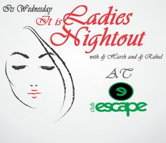 ‪#‎WednesdayNight‬ Are You Ready Ladies? Lets Enjoy The ‪#‎LADIESNIGHT‬ At Club Escape!