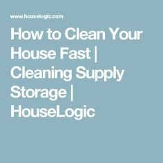 How to Clean Your House Fast | Cleaning Supply Storage | HouseLogic