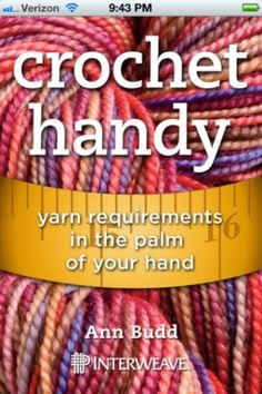 crochet handy app from interweave: Crochet Handy helps you quickly determine exactly how much yarn you need for your next crochet project. by mommomchin