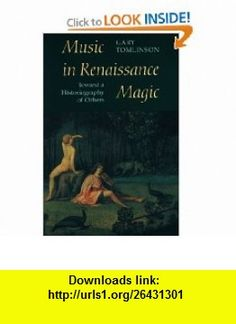 Music in Renaissance Magic Toward a Historiography of Others (9780226807928) Gary Tomlinson , ISBN-10: 0226807924  , ISBN-13: 978-0226807928 ,  , tutorials , pdf , ebook , torrent , downloads , rapidshare , filesonic , hotfile , megaupload , fileserve