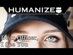 Dear Officer, I See You. - YouTube