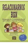 Relacionarnos bien : programa de Competencia Social para niñas y niños de 4 a 12 años / Manuel Segura Morales, Margarita Arcas Cuenca. Ver en el catálogo: http://cisne.sim.ucm.es/record=b3363614~S6*spi