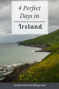 4 Perfect Days in Ireland - An Adventure is Calling