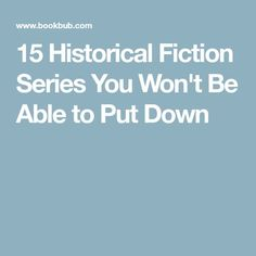 15 Historical Fiction Series You Won't Be Able to Put Down
