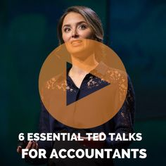 6 ESSENTIAL TED TALKS FOR ACCOUNTANTS AND BOOKKEEPERS [VIDEO]