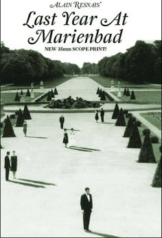 Last Year at Marienbad  French nouvelle vague film of the 60's. Did they have an affair last year? He is certain, but she says no.