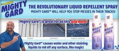 Using enticing super hydrophobic technology,  Mighty Gard forms a water and stain proof barrier on clothing, tubs, showers, carpets, car seats, table linens, and more! Stop messes in progress - save your time and energy on tedious cleanups. Simply spray Mighty Gard on select surface and watch the liquids roll right off. Available at: www.mightygard.com