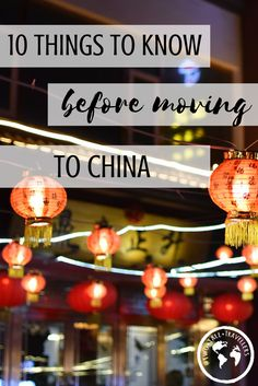 10 things to know before moving to China as an expat