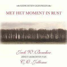 Met het moment in rust | C.O. Jellema: Werk van C.O. Jellema, waarmee Jack W. Beneker een prijs won in de VSB-poëzieprijs voor componisten,…