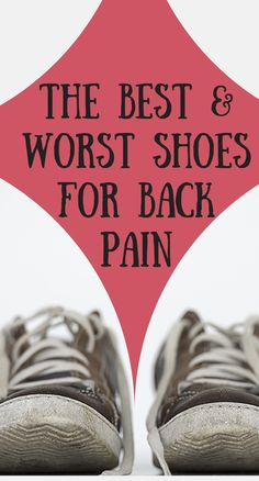 The Best & Worst Shoes for Back Pain