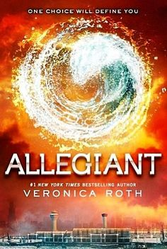 Allegiant by Veronica Roth. Book #3 in the Divergent Trilogy. #onechoicewilldefineyou  October 2013.