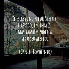 Te encontro aqui dentro. #frases #entretodasascoisas #danielbovolento (@danielbovolento)