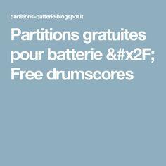 Partitions gratuites pour batterie / Free drumscores