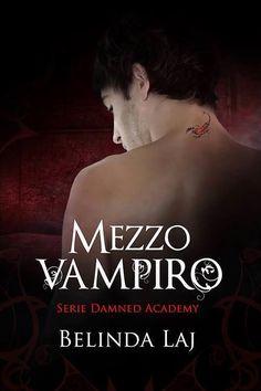 Peccati di Penna: SEGNALAZIONI - Mezzo vampiro (Damned Academy #1) d...