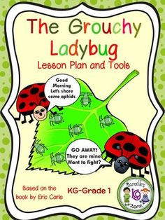 "FREE! This package consists of a lesson plan, printables, and story telling visuals and sequencing story elements for the popular story by Eric Carle: The Grouchy Ladybug. This mini lesson Freebie is an extract from my INSECTS MEGA TEACHING UNIT and I am presenting it here free.....Follow for Free ""too-neat-not-to-keep"" teaching tools & other fun stuff :)"