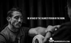Tim Kennedy quote be afraid of the calmest person in the room. Because they're observing everything in their mind. Wisdom Quotes, Quotes To Live By, Me Quotes, Motivational Quotes, Inspirational Quotes, Tim Kennedy, Kennedy Quotes, Ju Jitsu, The Knowing
