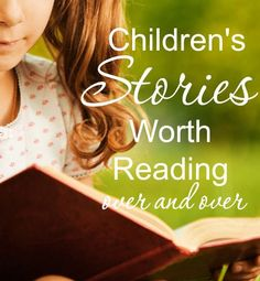 Looking for children's stories that are worth reading over and over. Here's a growing list of favorites.