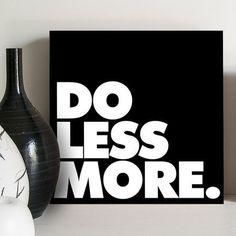 quadro decorativo do less more