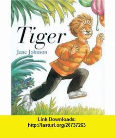 Tiger (9781842702444) Jane Johnson , ISBN-10: 1842702440  , ISBN-13: 978-1842702444 ,  , tutorials , pdf , ebook , torrent , downloads , rapidshare , filesonic , hotfile , megaupload , fileserve