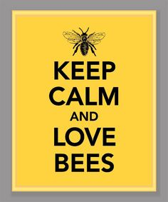 Keep Calm and Love Bees Print