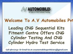 A.V Automobiles Pvt. Ltd is a most preferred CNG Sequential Kits Fitment Centre In Delhi that offers you best CNG related services like CNG Kit Fitment, CNG Hydro Test, etc. The reason for our popularity is that we believe in high customer satisfaction for which, we use advanced modern techniques to test and install the kits.