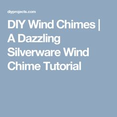 DIY Wind Chimes | A Dazzling Silverware Wind Chime Tutorial