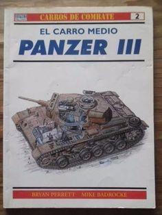 Panzer 3 -Carro Medio,El  Bryan Perrett - Mike Badrocke  SIGMARLIBROS