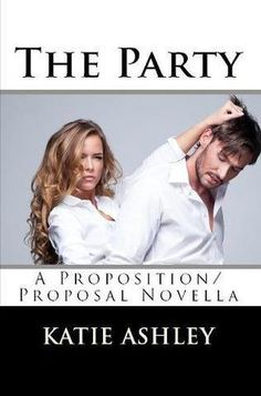 Old Story: Serie The Proposition - Katie Ashley