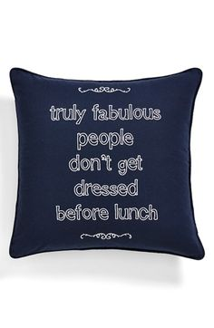 Alright.....someone buy me this. //Levtex 'Truly Fabulous People' Square Accent Pillow   Nordstrom