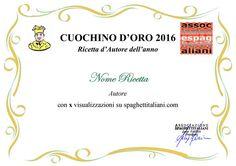 Concorri anche tu al Concorso per l'assegnazione della TARGA CUOCHINO D'ORO 2016 con una o più ricette.  ISCRIZIONE GRATUITA  Per saperne di più: http://www.spaghettitaliani.com/Blog/VisArticolo.php?SL=associazionesi&CA=35743