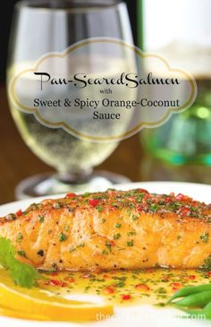 Pan-Seared Salmon with Orange-Coconut Sauce - This one is as delicious ...
