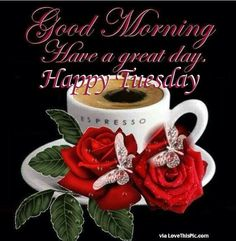 Good Morning Have A Great Day Quote With Coffee And Roses morning good morning morning quotes good morning quotes morning quote good morning quote beautiful good morning quotes good morning wishes good morning quotes for family and friends Good Morning Snoopy, Good Morning Coffee, Good Morning Love, Good Morning Greetings, Good Morning Wishes, Morning Morning, Morning Messages, Morning Sayings, Morning Pics