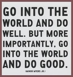 Above all else, be good and do good. #howmatters #inspiration
