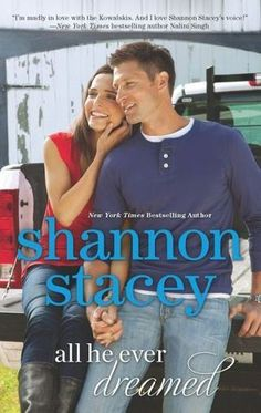 All He Ever Dreamed by Shannon Stacey (Kowalskis #6)