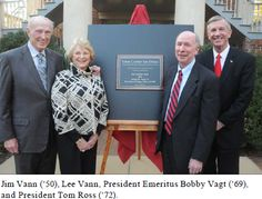 Jim Vann '50, Lee Stanton Vann, President Emeritus Bobby Vagt '69, and then President Tom Ross '72, immediately following the formal dedication.